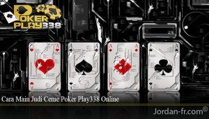 Cara Main Judi Ceme Poker Play338 Online
