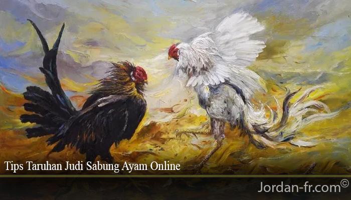 Tips Taruhan Judi Sabung Ayam Online