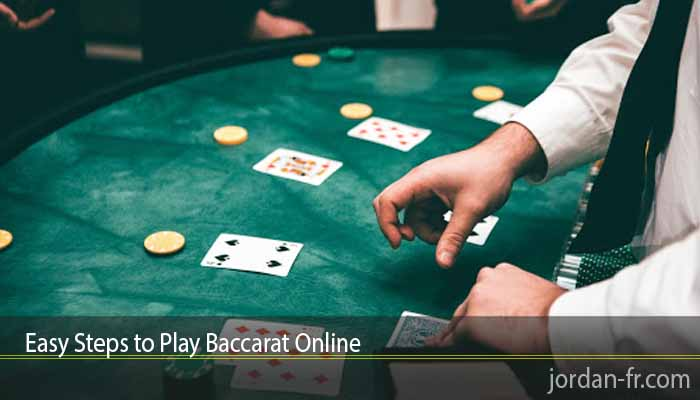 Easy Steps to Play Baccarat Online
